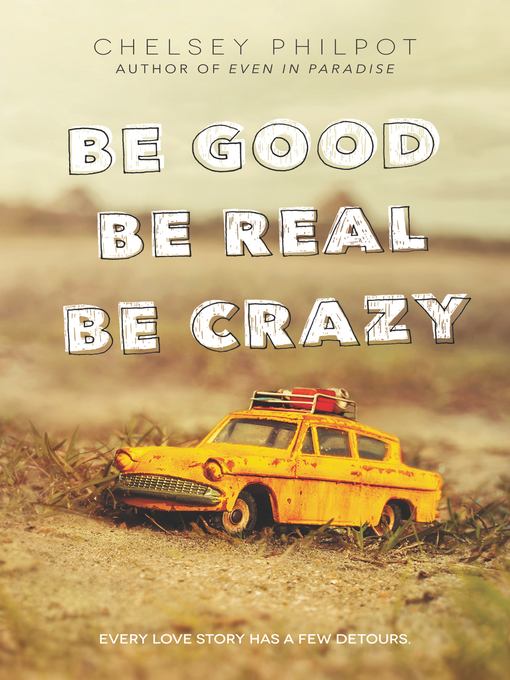 Title details for Be Good Be Real Be Crazy by Chelsey Philpot - Available