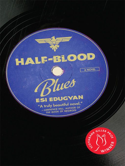Title details for Half-Blood Blues by Esi Edugyan - Available