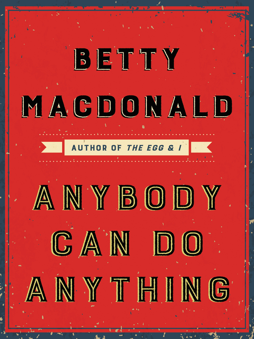 Title details for Anybody Can Do Anything by Betty Macdonald - Wait list