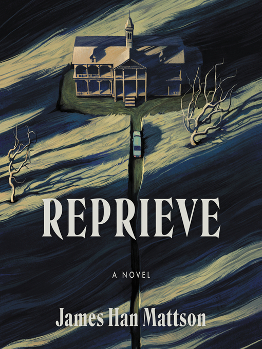 Title details for Reprieve by James Han Mattson - Available