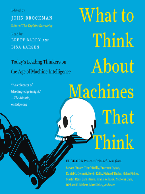 Title details for What to Think About Machines That Think by Mr. John Brockman - Wait list