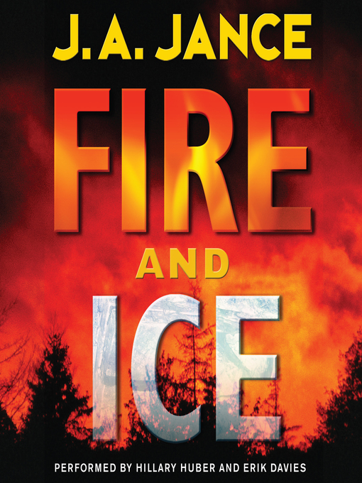 Title details for Fire and Ice by J. A. Jance - Wait list