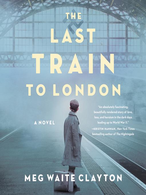 Title details for The Last Train to London by Meg Waite Clayton - Wait list