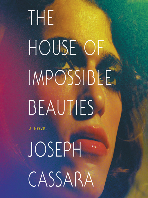 Title details for The House of Impossible Beauties by Joseph Cassara - Available