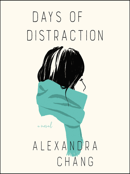 Title details for Days of Distraction by Alexandra Chang - Wait list