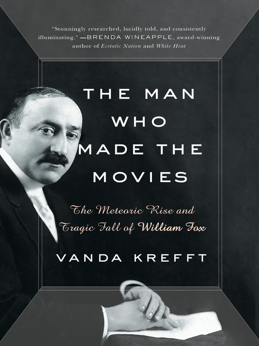 Title details for The Man Who Made the Movies by Vanda Krefft - Available