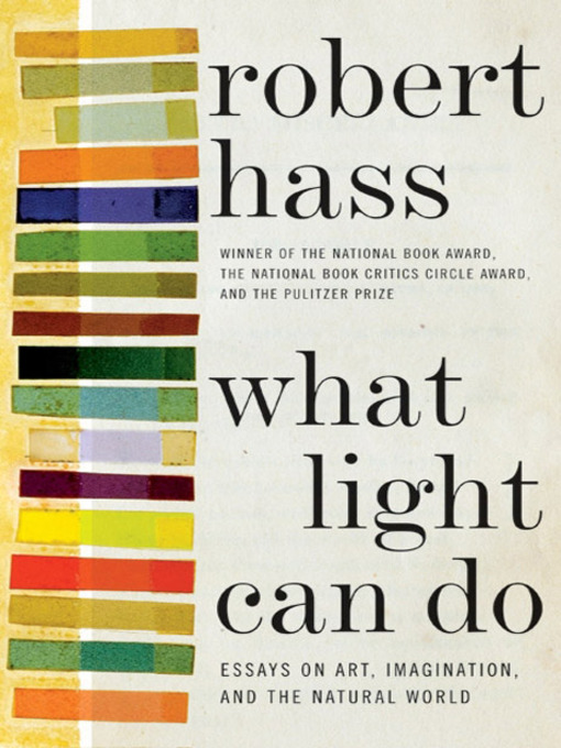 Title details for What Light Can Do by Robert Hass - Available