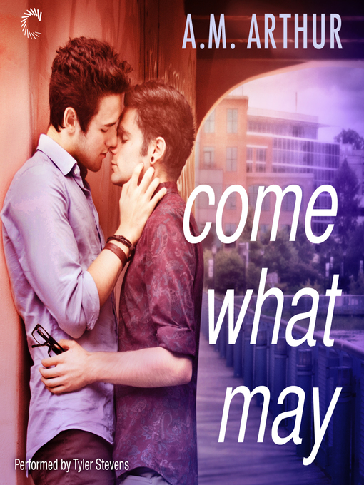 Title details for Come What May by A.M. Arthur - Available