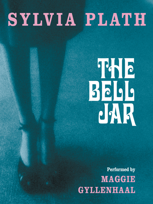 Title details for The Bell Jar by Sylvia Plath - Wait list