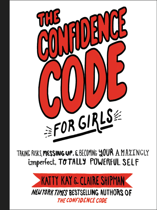 Title details for The Confidence Code for Girls by Katty Kay - Wait list