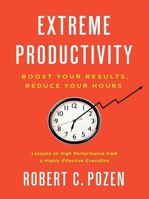 Title details for Extreme Productivity by Robert C. Pozen - Wait list