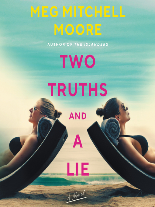 Title details for Two Truths and a Lie by Meg Mitchell Moore - Available
