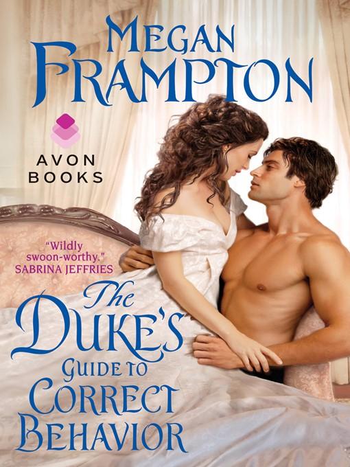 Title details for The Duke's Guide to Correct Behavior by Megan Frampton - Wait list