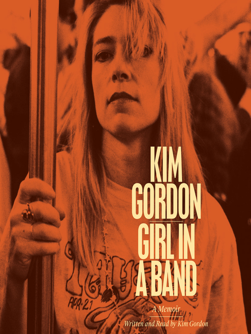 Title details for Girl in a Band by Kim Gordon - Wait list