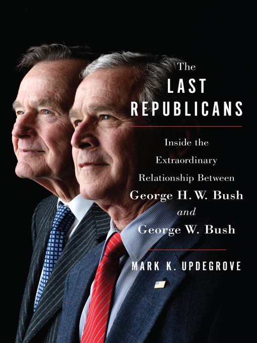 Title details for The Last Republicans by Mark K. Updegrove - Available