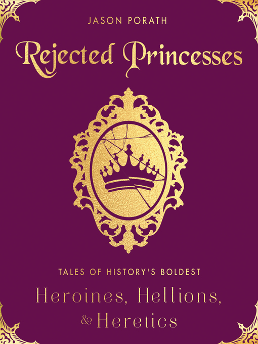 Title details for Rejected Princesses by Jason Porath - Wait list
