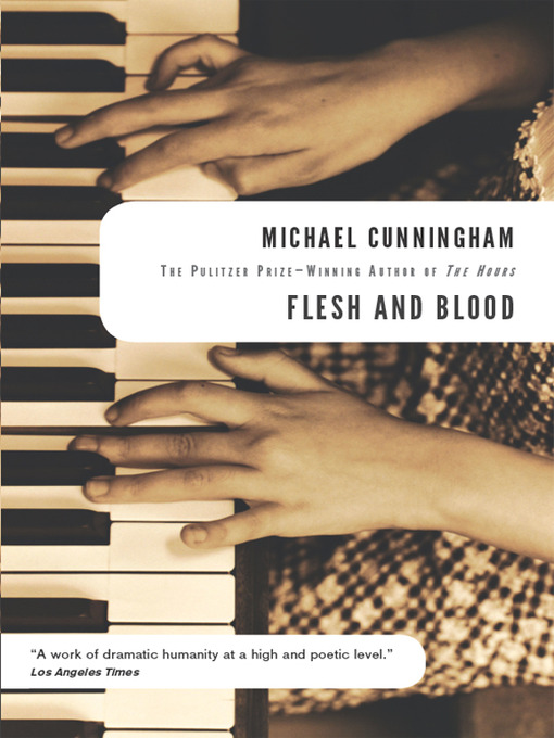 Title details for Flesh and Blood by Michael Cunningham - Wait list