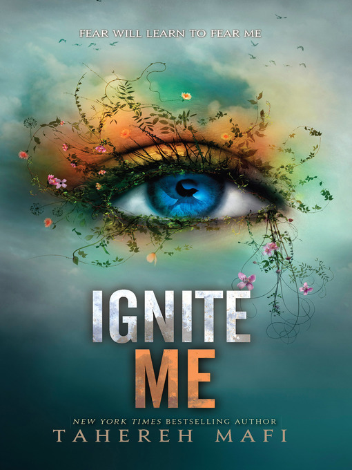 Title details for Ignite Me by Tahereh Mafi - Available