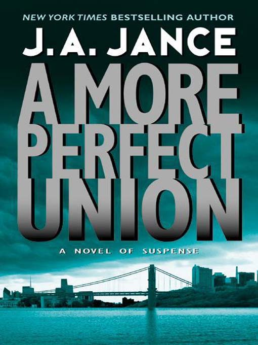 Title details for A More Perfect Union by J. A. Jance - Available