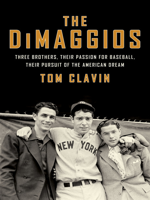 Title details for The DiMaggios by Tom Clavin - Available