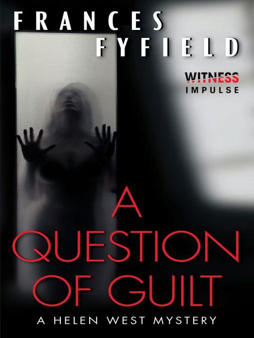 Title details for A Question of Guilt by Frances Fyfield - Wait list