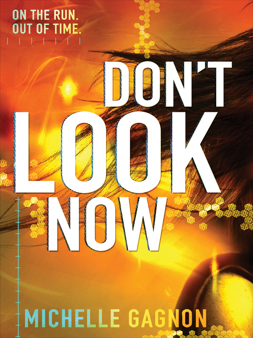 Title details for Don't Look Now by Michelle Gagnon - Available