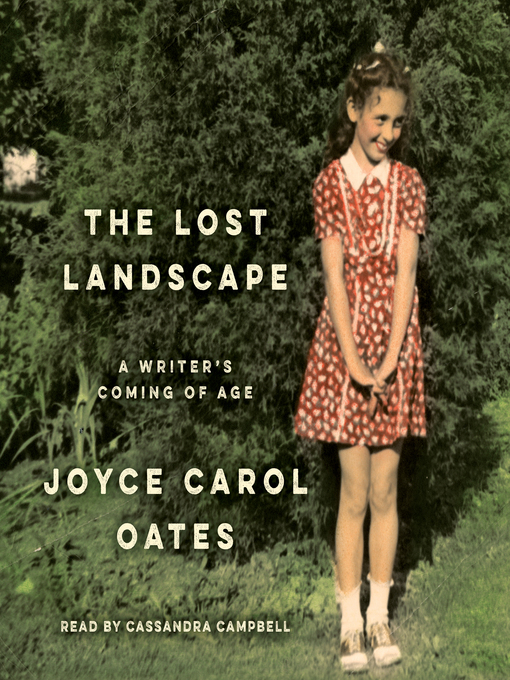 Title details for The Lost Landscape by Joyce Carol Oates - Wait list