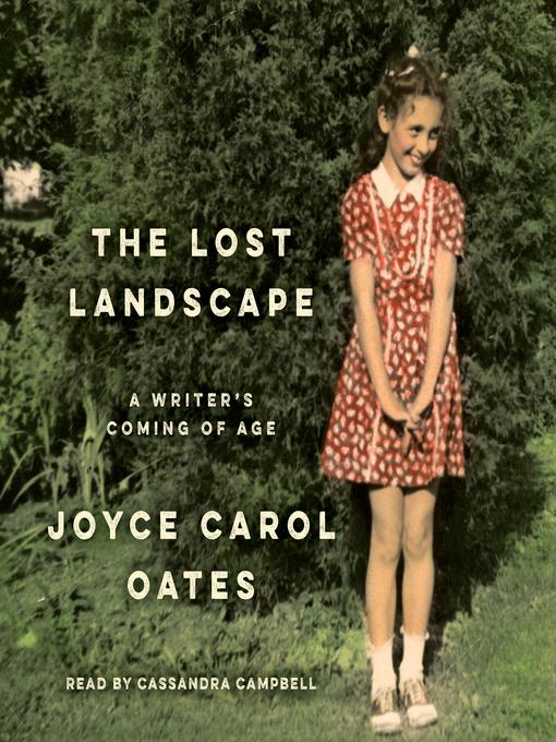 Title details for The Lost Landscape by Joyce Carol Oates - Wait list