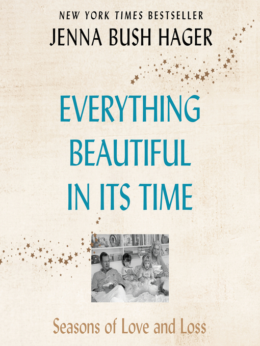 Title details for Everything Beautiful in Its Time by Jenna Bush Hager - Wait list