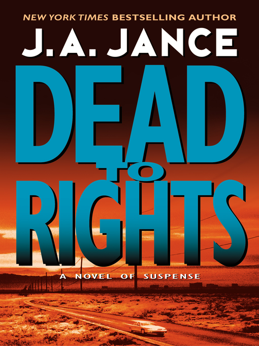 Title details for Dead to Rights by J. A. Jance - Available