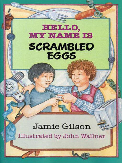Hello, My Name Is Scrambled Eggs - Kenton County Public Library