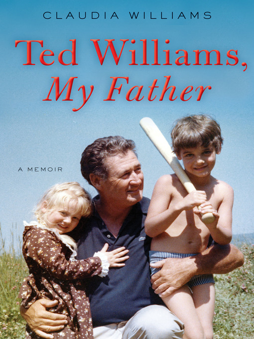 Title details for Ted Williams, My Father by Claudia Williams - Wait list
