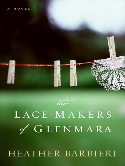 Title details for The Lace Makers of Glenmara by Heather Barbieri - Available