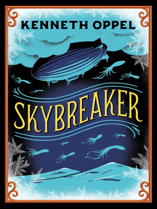 Title details for Skybreaker by Kenneth Oppel - Available