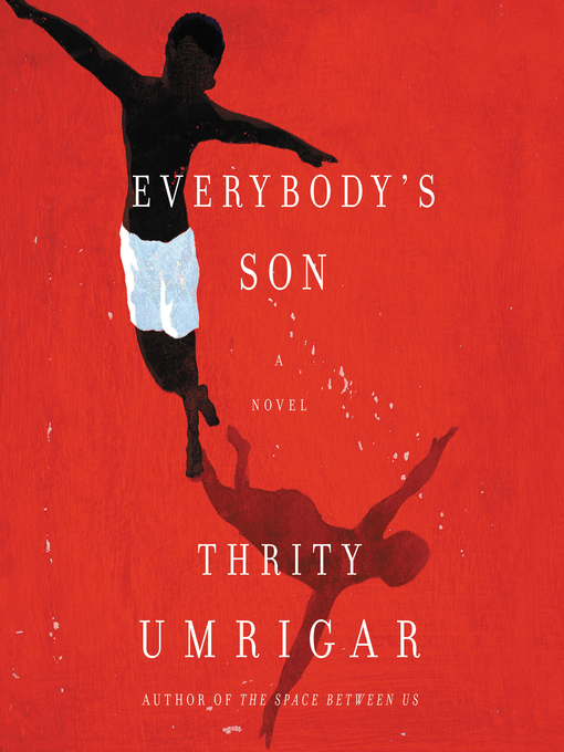 Title details for Everybody's Son by Thrity Umrigar - Available