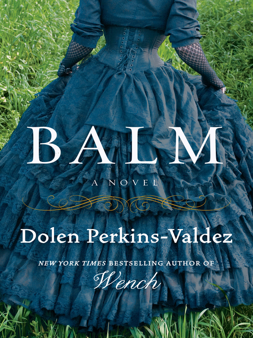 Title details for Balm by Dolen Perkins-Valdez - Available