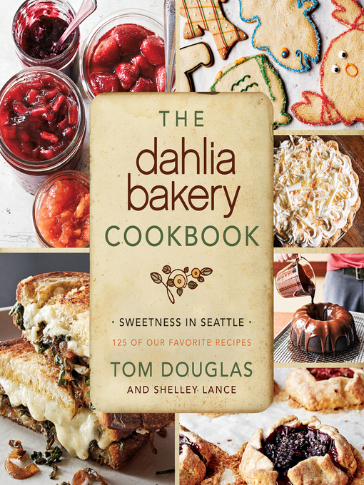 Title details for The Dahlia Bakery Cookbook by Tom Douglas - Available
