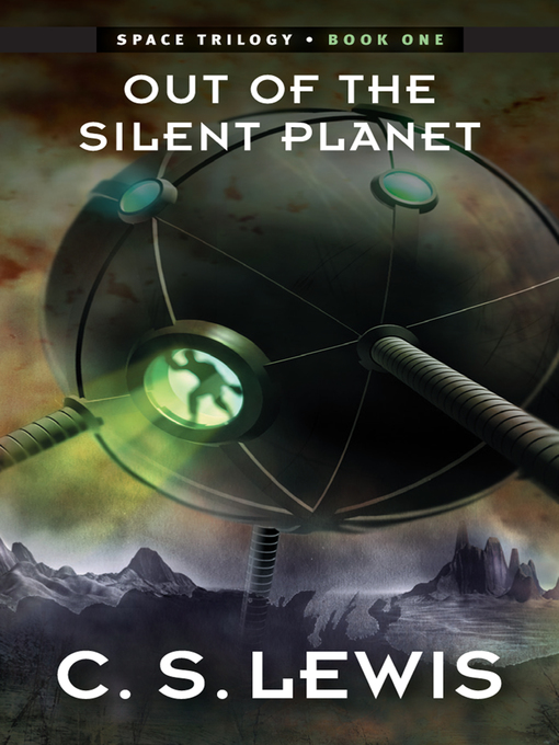 Title details for Out of the Silent Planet by C. S. Lewis - Available