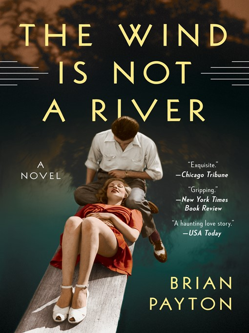 Title details for The Wind Is Not a River by Brian Payton - Wait list