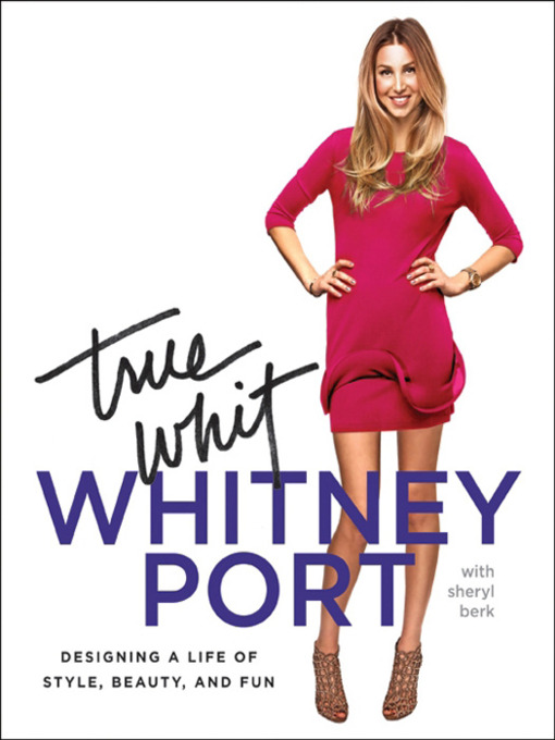 Title details for True Whit by Whitney Port - Available