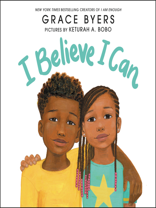Title details for I Believe I Can by Grace Byers - Available
