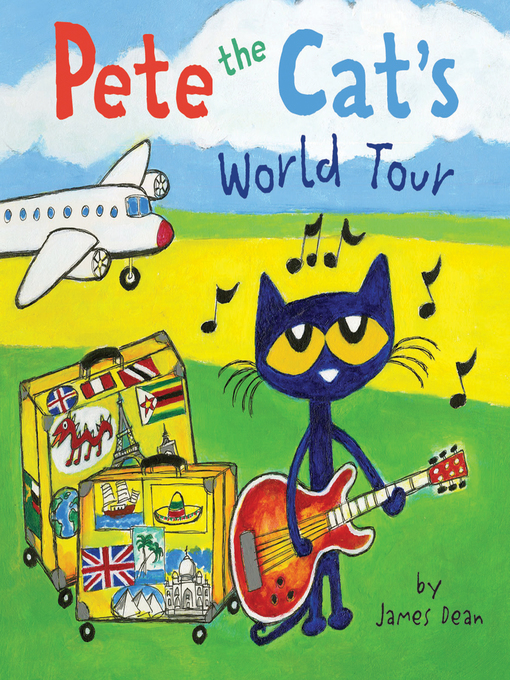 Title details for Pete the Cat's World Tour by James Dean - Available