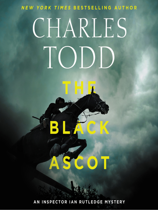 Title details for The Black Ascot by Charles Todd - Available