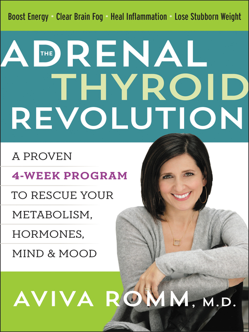 Title details for The Adrenal Thyroid Revolution by Aviva Romm, M.D. - Wait list