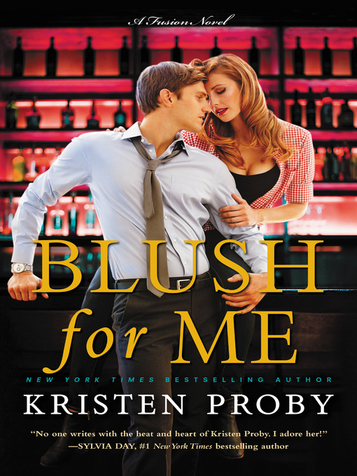 Title details for Blush for Me by Kristen Proby - Wait list