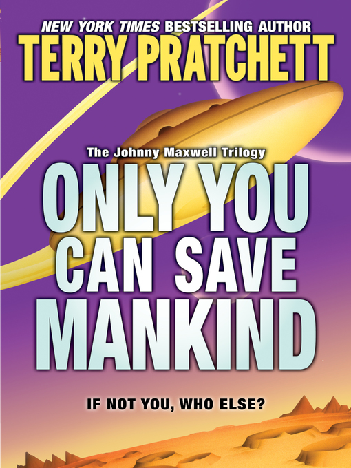 Title details for Only You Can Save Mankind by Terry Pratchett - Wait list