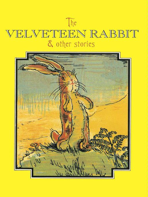 Title details for The Velveteen Rabbit & Other Stories by Margery Williams - Wait list