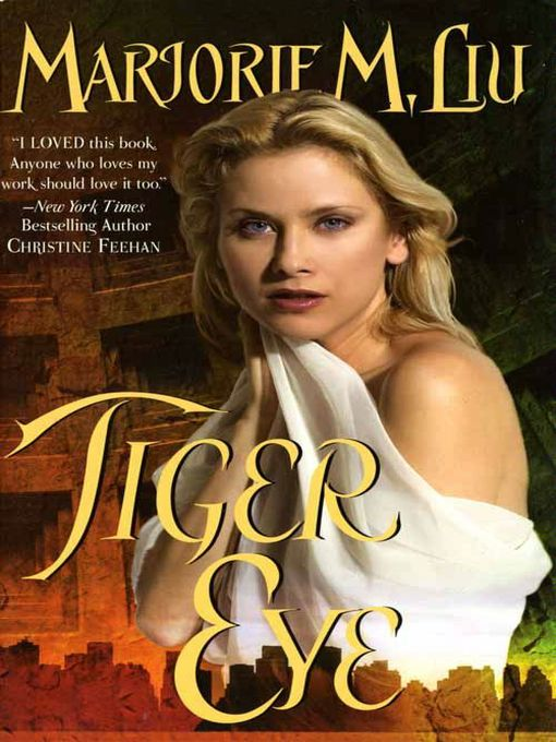 Title details for Tiger Eye by Marjorie M. Liu - Wait list