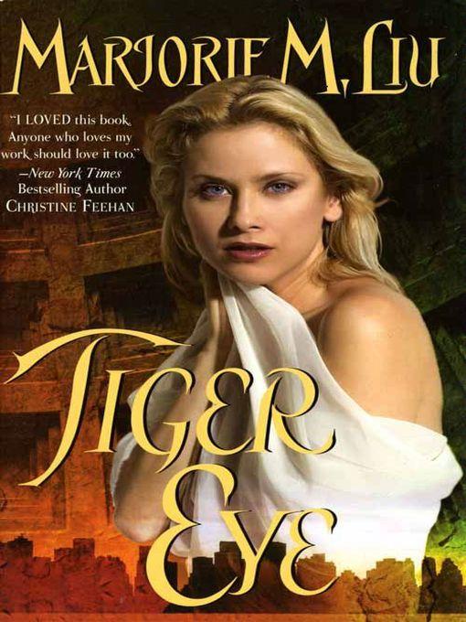 Title details for Tiger Eye by Marjorie M. Liu - Wait list