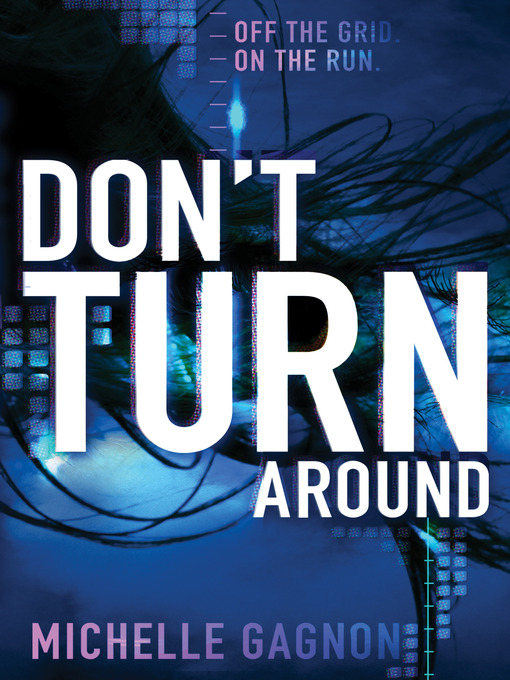 Title details for Don't Turn Around by Michelle Gagnon - Available